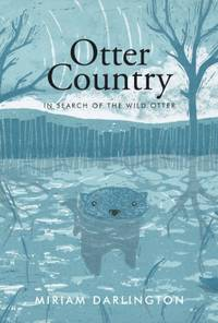 Otter Country: In Search of the Wild Otter by  Miriam Darlington - Paperback - from World of Books Ltd (SKU: GOR006441243)