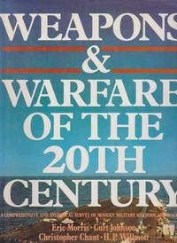Weapons & Warfare of the 20th Century