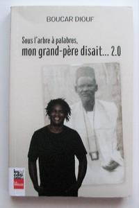 image of Sous l'Arbre a Palabres, Mon Grand-Pere Disait. 2.0