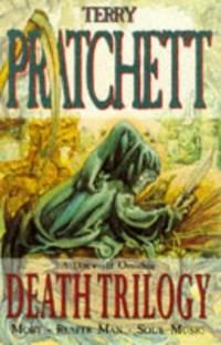 Death Trilogy:  Mort, Reaper Man, Soul Music by Pratchett, Terry