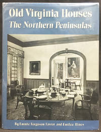 Old Virginia Houses : The Northern Peninsulas