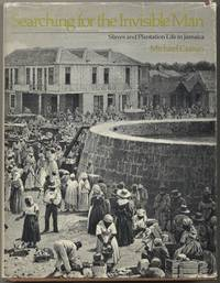 image of Searching for the Invisible Man: Slaves and Plantation Life in Jamaica