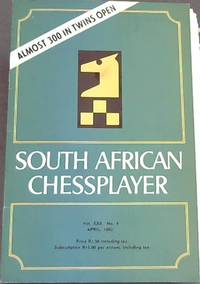 South African Chessplayer - Vol XXX, No 4 - April 1982