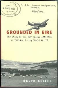 image of GROUNDED IN EIRE: THE STORY OF TWO RAF FLIERS INTERNED IN IRELAND DURING WORLD WAR II.