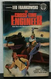 The Cross-Time Engineer: The Adventures of Conrad Stargard