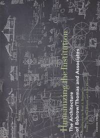 image of Humanizing the Institution The Architecture of Bobrow/thomas Associates