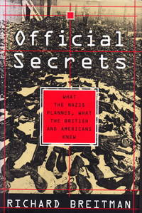 Official Secrets. What the Nazis Planned  what the British and Americans Knew.