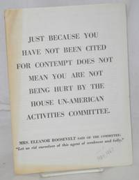 image of Just because you have not been cited for contempt does not mean you are not being hurt by the House Un-American Activities Committee