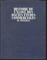 Histoire de l'École des Hautes Études Commerciales de Montréal.  TOME II: 1926-1970
