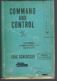 image of Command and Control: Nuclear Weapons, the Damascus Accident, and the Illusion of Safety (ALA Notable Books for Adults)
