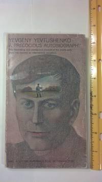 Yevgeny Yevtushenko a Precocious Autobiography
