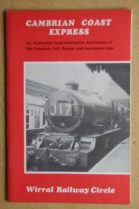 Cambrian Coast Express: An Illustrated Route Description and History of the Cambrian Rail Routes and Associated Lines.