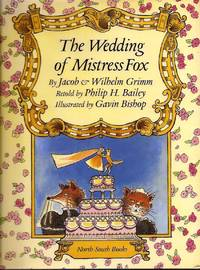 Wedding of Mistress Fox by Grimm. Retold By Philip H. Bailey - First American Edition - 1994 - from E M Maurice Books, LLC, ABAA and Biblio.com