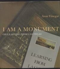I AM A MONUMENT: On Learning from Las Vegas  -(SIGNED)-