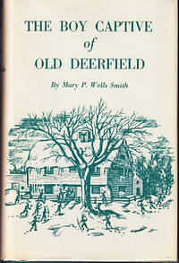 The Boy Captive of Old Deerfield - WITH AN ORIGINAL CARBON COPY OF A LETTER DICTATED BY THE AUTHOR IN 1928