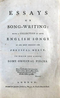 image of Essays on song-writing: with a collection of such English songs as are most eminent for practical merit. To which are added some original pieces