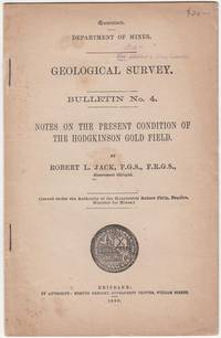 Notes On The Present Condition Of The Hodgkinson Gold Field.