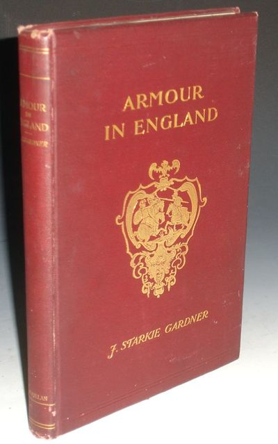 London: Seeley and Co, 1898. Small Quarto. two parts in one volume. (1) Armour Made in England or Fo...