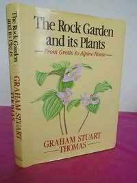 The Rock Garden and Its Plants: from Grotto to Alpine House