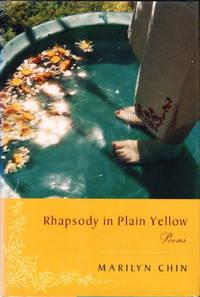 RHAPSODY IN PLAIN YELLOW: Poems.