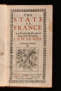 The State of France as it Stood in the IX Yeer of this present Monarch Lewis XIIII