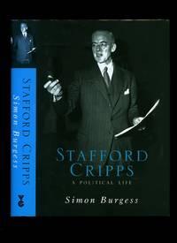 Stafford Cripps; A Political Life