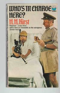 Who's in Charge Here? by  H. H Kirst - Paperback - 1973 - from Riverwash Books and Biblio.com