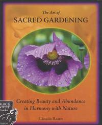 Art of Sacred Gardening: Creating Beauty and Abundance in Harmony with Nature