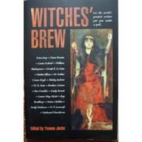 WITCHES' BREW Let the World's Greatest Writers Put You Under a Spell