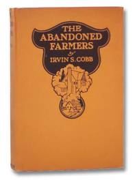 The Abandoned Farmers: His Humorous Account of a Retreat from the City to the Farm
