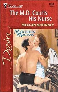 M.D. Courts His Nurse (Matched In Montana) (Paperback) by Meagan Mckinney - Paperback - 2001-03-01 - from InventoryMasters (SKU: mmpb-silhouetee-50)