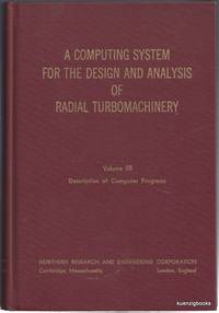 A Computing System for the Design and Analysis of Radial Turbomachinery : Volume IIB Description of Computer Programs