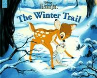 DISNEY'S BAMBI: The Winter Trail by  Kathy Henderson - Hardcover - 1996 - from The Old Bookshelf and Biblio.com