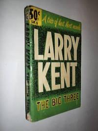 The Big Three. Dames Come Deep-Freeze,Mid-Town Mayhem,mayhem,It's Marvellous by Kent Larry - Paperback - from Flashbackbooks (SKU: biblio1152 F17148)