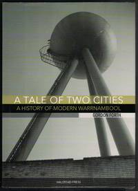 A TALE OF TWO CITIES A History of Modern Warrnambool