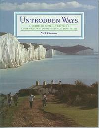 Untrodden Ways - A Guide to Some of Britain's Lesser-known Long-Distance Footpaths