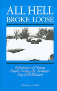 image of All Hell Broke Loose : Experiences of Young People During the Armistice Day 1940 Blizzard