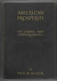 American Prosperity, Its Causes and Consequences