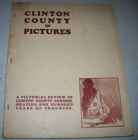 Clinton County in Pictures: A Pictorial Review of Clinton County (Missouri) Commemorating One...