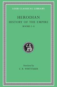 History of the Empire by C. R. Whittaker; Herodian - 1970