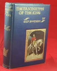 THE FASCINATION OF THE KING (Fine, Bright Copy of the First Edition)