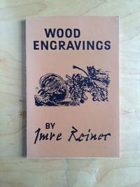 A Selection of Wood Engravings. by Imre Reiner. With an introductory biography by Abel Pokorny,...