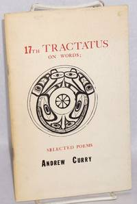17th tractatus on words; selected poems