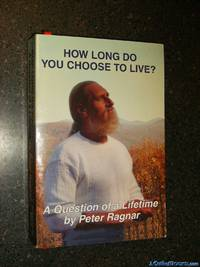 *Signed* How Long Do You Choose To Live? (A Question of a Lifetime)