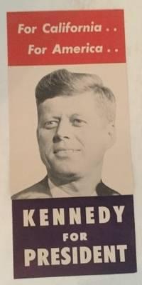 Kennedy For President California Presidential Flier / Ephemera