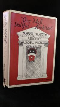 Our Most Skillful Architect: Richard Taliaferro and Associated Colonial Virginia Constructions