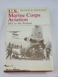 U.S. Marine Corps Aviation: 1912 To the Present