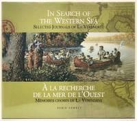 In Search of the Western Sea: Selected Journals of La Verendrye / A La Recherche De La Mer De L'Ouest: Memoires Choisis De La Verendrye