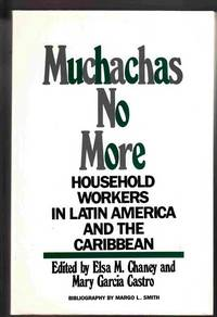 Muchachas No More: Household Workers in Latin America and the Caribbean