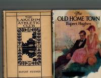 "An Exceptional Collection of Eleven Rupert Hughes Books, with SIGNED AND INSCRIBED Presentations to Will H. Hays,  of Hollywood's  ""Hays Code "" Fame by  Rupert Hughes - Signed First Edition - 1912 - from Dale Steffey Books (SKU: 006832)"